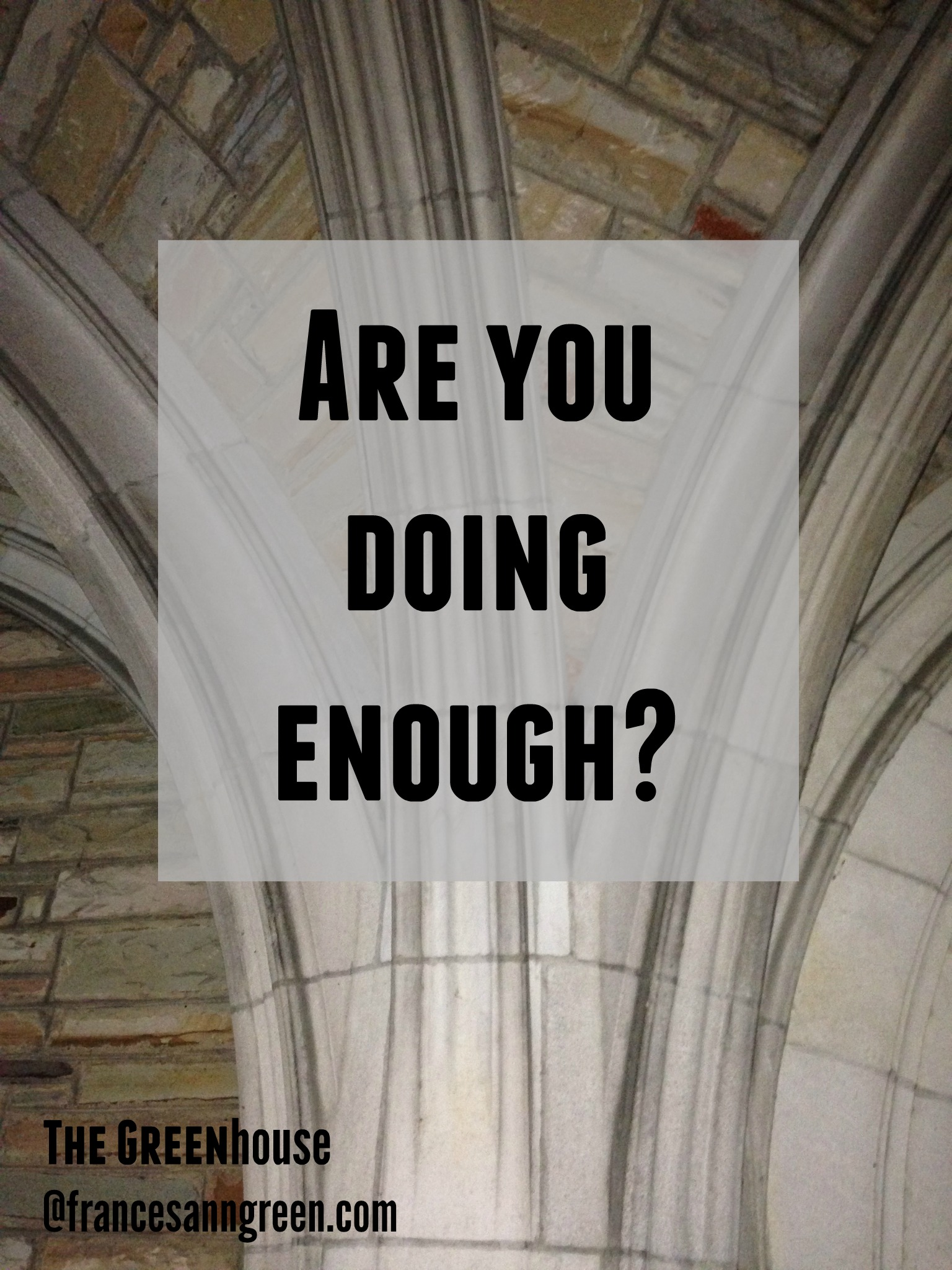 "Are you ""doing"" enough?"