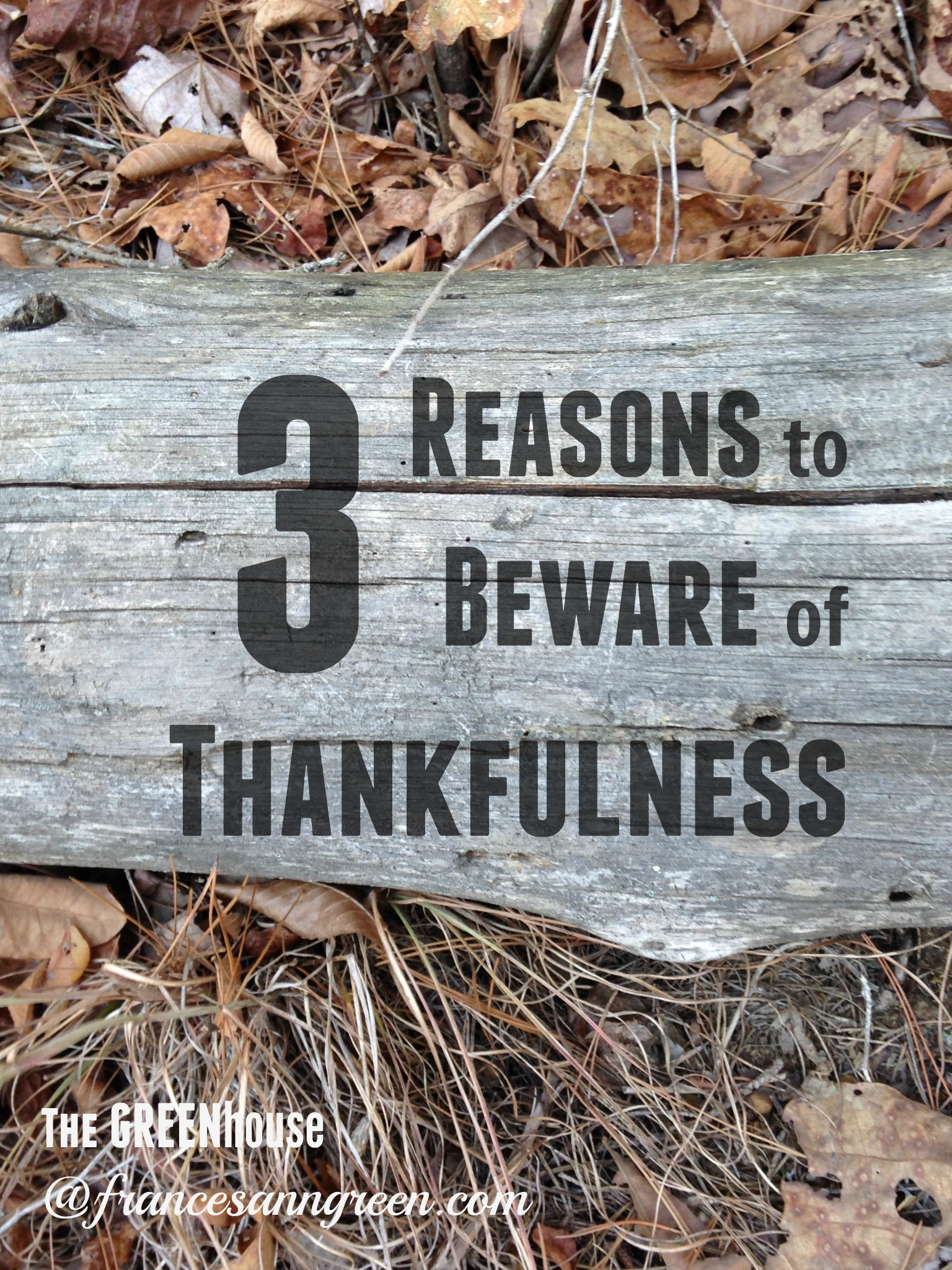 3 Reasons to Beware of Thankfulness