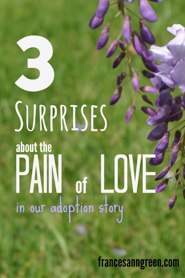 3 Surprises about the pain of love in our adoption story