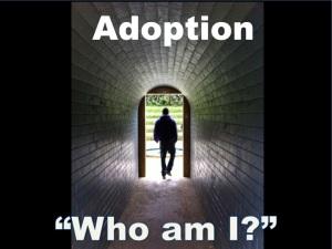 "Adoption – ""Who am I"""