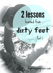 2 lessons learned from dirty feet