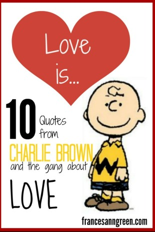 Love is 10 quotes from charlie brown about love the