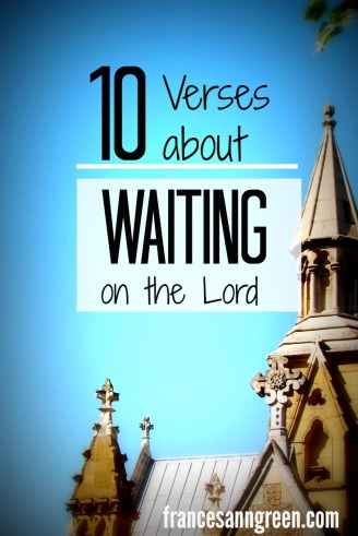 "10 Verses about ""Waiting on the Lord"""