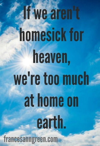 Quote about heaven. Do you believe heaven is for real? Is it hard for you to imagine? Here's an easy way to remember heaven that will help you on your journey home.