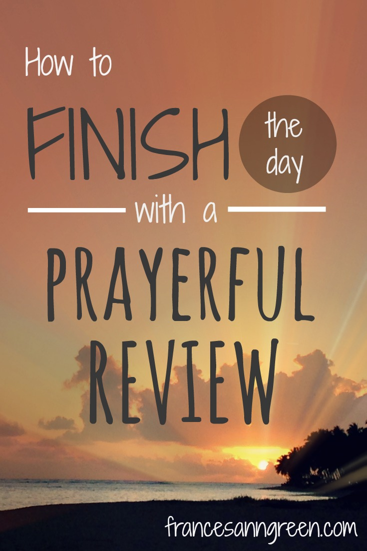 How to finish the day with prayerful review - Try this spiritual discipline of examen at the end of the day using Psalm 139