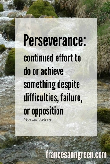 Perseverance quote - Who do you know who perseveres? Share this with them and let them know how much they encourage you.