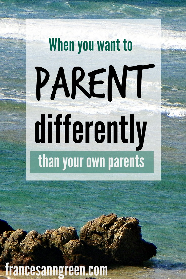Want to be intentional about being a different kind of parent than your own parents? My husband broke a family pattern. So can you.